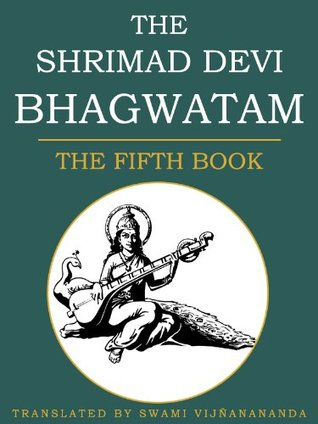 The Shrimad Devi Bhagvatam: The Fifth Book