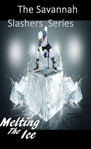 Melting the Ice (The Savannah Slashers Series Book 2)