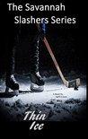 Thin Ice (The Savannah Slashers Series Book 3)