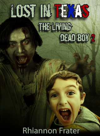 Lost in Texas (The Living Dead Boy #2)
