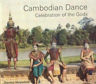 Cambodian Dance by Denise Heywood