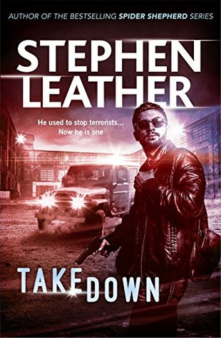 Takedown by Stephen Leather