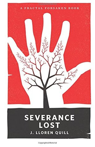 Severance Lost by J. Lloren Quill