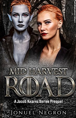 Mid Harvest Road: Jacob Kearns Series, Part I, (Prequel)