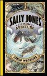Sally Jones, la grande aventure by Jakob Wegelius