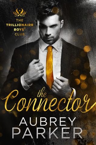The Connector (Trillionaire Boys' Club, #1)