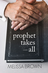 Prophet Takes All by Melissa  Brown