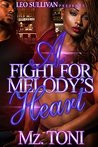 A Fight for Melody's Heart by Mz Toni