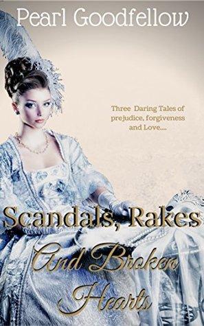 Scandals, Rakes and Broken Hearts