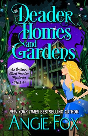 Deader Homes and Gardens (Southern Ghost Hunter Mysteries, #4)
