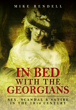 In Bed with the Georgians by Mike Rendell