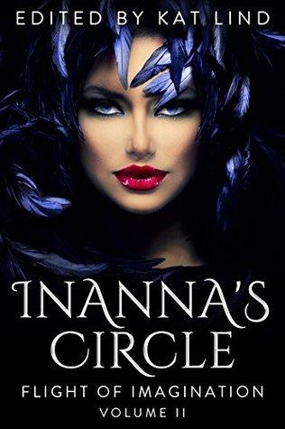 Innana's Circle: Flight of Imagination - Transformation (Inanna's Circle Game Book 4)