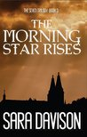 The Morning Star Rises (The Seven Trilogy #3)