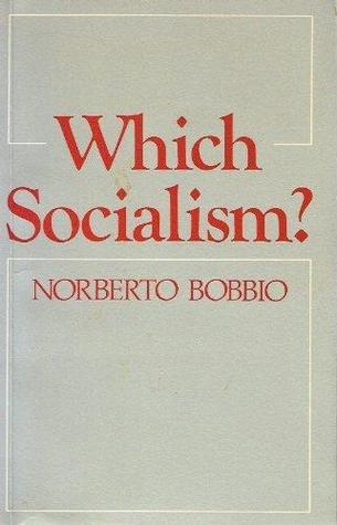 Which Socialism?: Marxism, Socialism, and Democracy