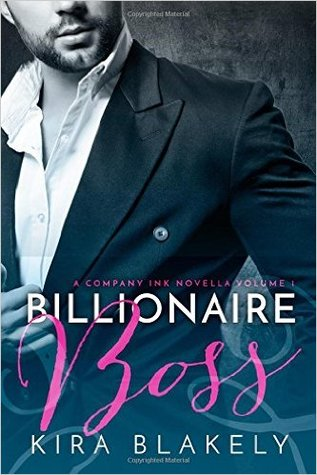 Billionaire Boss by Kira Blakely