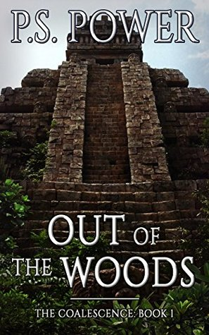 Out of the Woods (The Coalescence #1)
