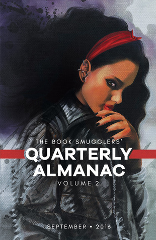 The Book Smugglers' Quarterly Almanac: Volume 2 (The Book Smugglers' Quarterly Almanac, #2)