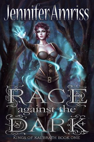 Race Against the Dark (Kings of Kal'brath, #1)