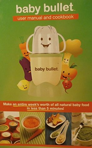 Baby bullet user manual and cookbook by baby bullet llc 32567135 forumfinder Images
