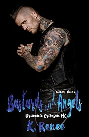 Bastards and Angels (Sinners Book 2) by K. Renee
