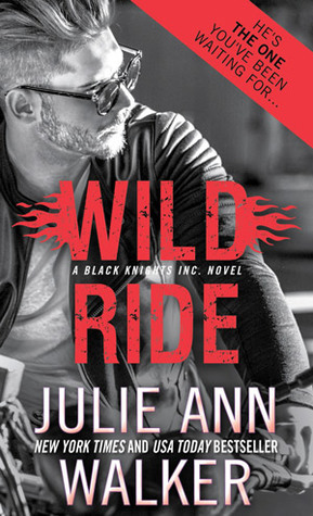 Wild Ride Black Knights Inc 9 By Julie Ann Walker