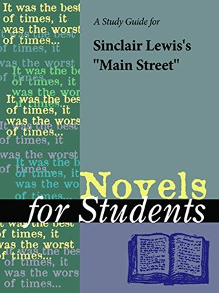 A Study Guide for Sinclair Lewis's Main Street (Novels for Students)