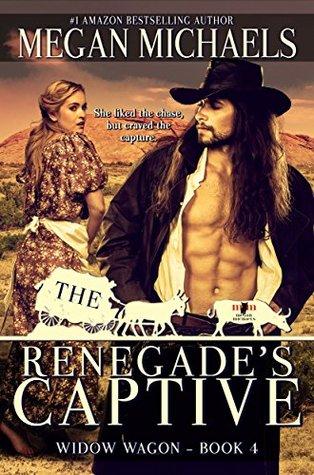 The Renegade's Captive (Widow Wagon, #4)