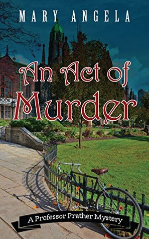 An Act of Murder (A Professor Prather Mystery Book 1)