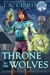 Throne to the Wolves: An Urban Fantasy Novel (The Spell Slinger Chronicles Book 1)