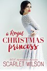 A Royal Christmas Princess by Scarlet Wilson