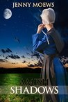 Amish Shadows by Jenny Moews