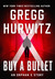 Buy a Bullet (Orphan X, #1.5) by Gregg Hurwitz