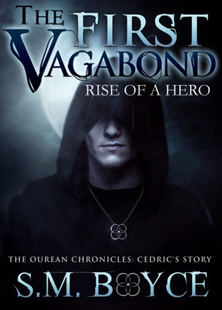 The First Vagabond: Rise of a Hero (Cedric's Story) (The Ourean Chronicles #2)