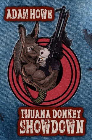 Tijuana Donkey Showdown by Adam Howe