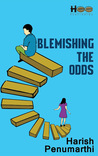 Blemishing the Odds by Harish Penumarthi