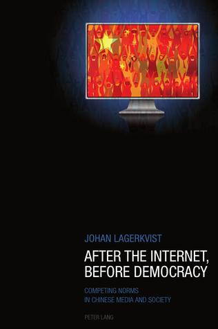 After the Internet, Before Democracy: Competing Norms in Chinese Media and Society