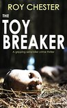 The Toy Breaker (Dr Hannah Nightingale, #1)