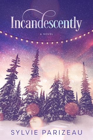 Incandescently (Incandescent, #1)
