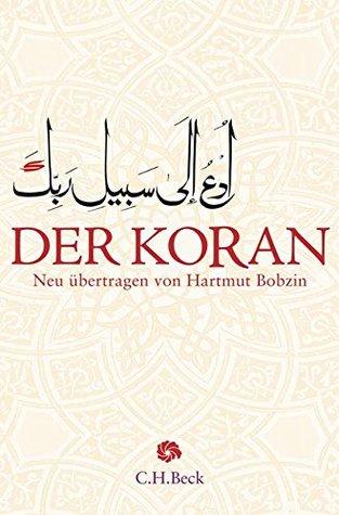 Der Koran: Aus dem Arabischen neu übertragen