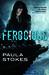 Ferocious (Vicarious, #2) by Paula Stokes