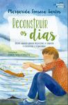 Reconstruir os dias by Margarida Fonseca Santos