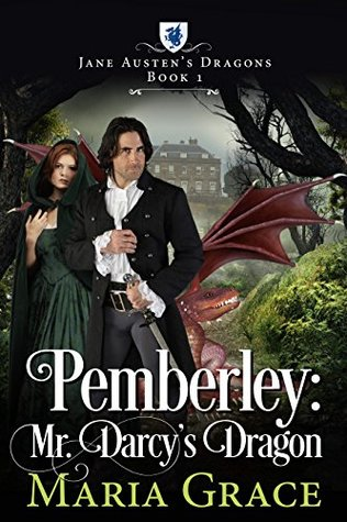 Pemberley: Mr  Darcy's Dragon by Maria Grace