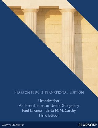 Urbanization: Pearson New International Edition: An Introduction to Urban Geography