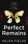 Perfect Remains by Helen Sarah Fields