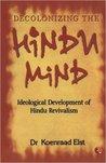Decolonizing The Hindu Mind: Ideological Development Of Hindu Revivalism