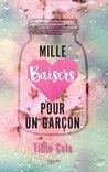 Mille baisers pour un garçon by Tillie Cole