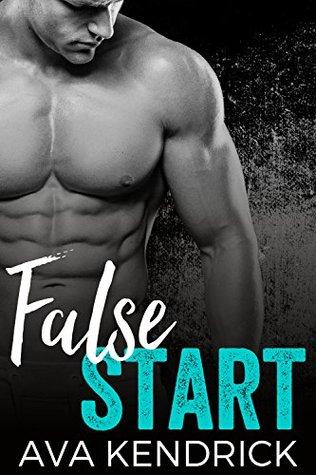 False Start A Second Chance Sports Romance by Ava Kendrick
