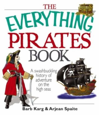 the-everything-pirates-book-a-swashbuckling-history-of-adventure-on-the-high-seas