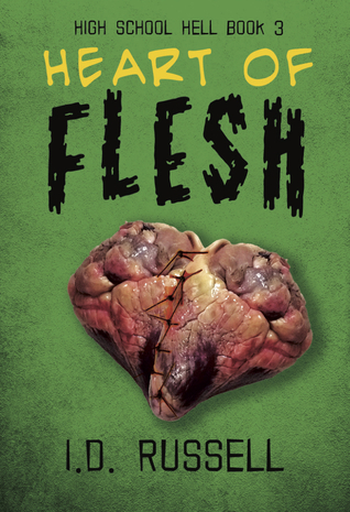 Heart of Flesh (High School Hell, #3) by I D  Russell