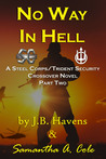 No Way in Hell: A Steel Corps/Trident Security Crossover Novel Book 2